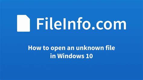 How to Open an Unknown File in Windows 10 - YouTube