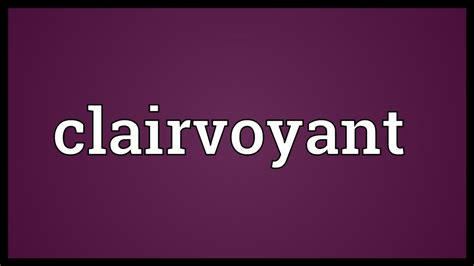 Clairvoyant Meaning - YouTube