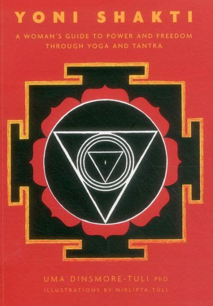 Yoni Shakti: A Woman's Guide to Power and Freedom through